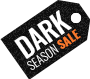 DARK SEASON SALE - DISCOUNTS STORE WIDE!